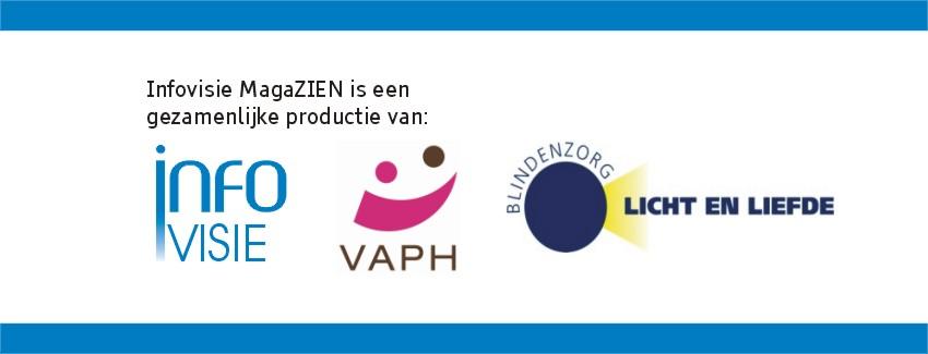 Infovisie MagaZIEN partners Infovisie, VAPH, Blindenzorg Licht en Liefde, Visio en Bartimeus